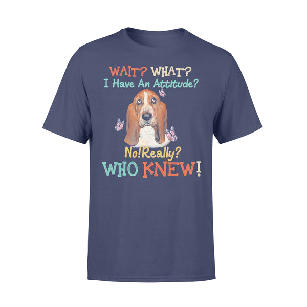 Wait What I Have An Attitude No Really Who Knew West Highland Basset Hound T-shirt XL By AllezyShirt