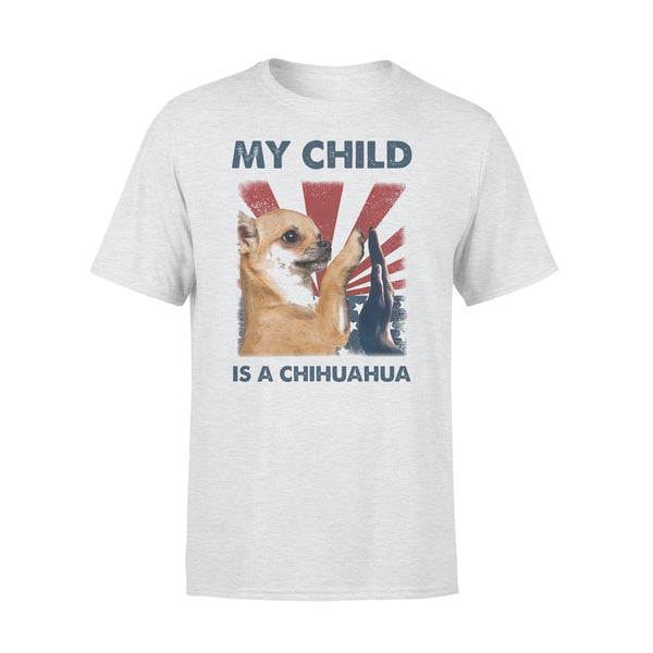 My Child Is A Chihuahua 4Th Of July T-shirt XL By AllezyShirt