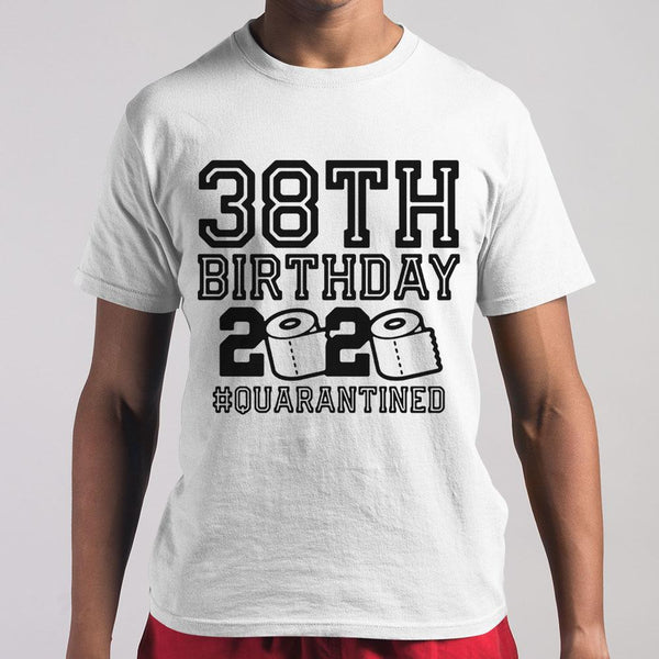 38Th Birthday 2020 Toilet Paper #quarantined T-Shirt S By AllezyShirt