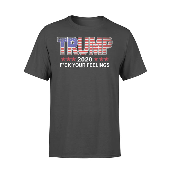 Trump 2020 Fuck Your Feelings T-shirt L By AllezyShirt