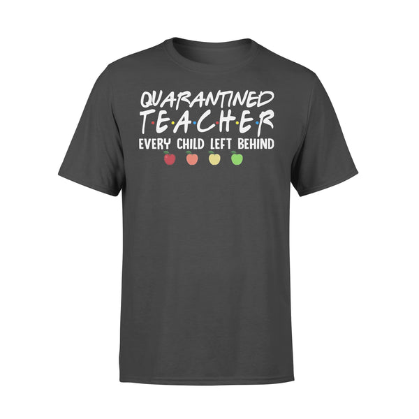 Quarantined Teacher Every Child Left Behind Shirt L By AllezyShirt
