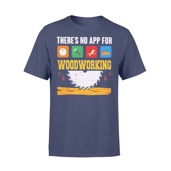 There's No App For Woodworking T-Shirt XL By AllezyShirt