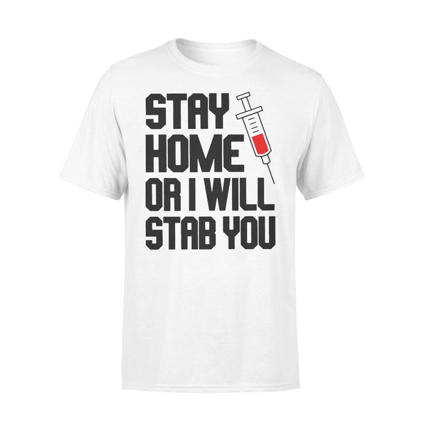 Vaccine Stay Home Or I Will Stab Yousss Shirt L By AllezyShirt