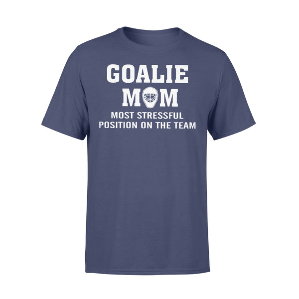 Hockey Goalie Mom Most Stressful Position On The Team T-shirt XL By AllezyShirt