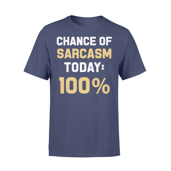 Chance Of Sarcasm Today 100% Shirt XL By AllezyShirt