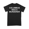 Columbus Was A Murderer T-shirt L By AllezyShirt