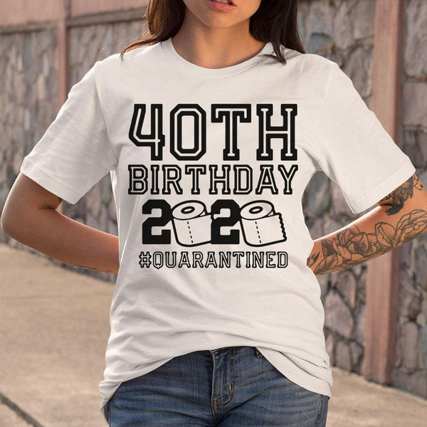 40Th Birthday 2020 Toilet Paper #quarantined T-Shirt M By AllezyShirt
