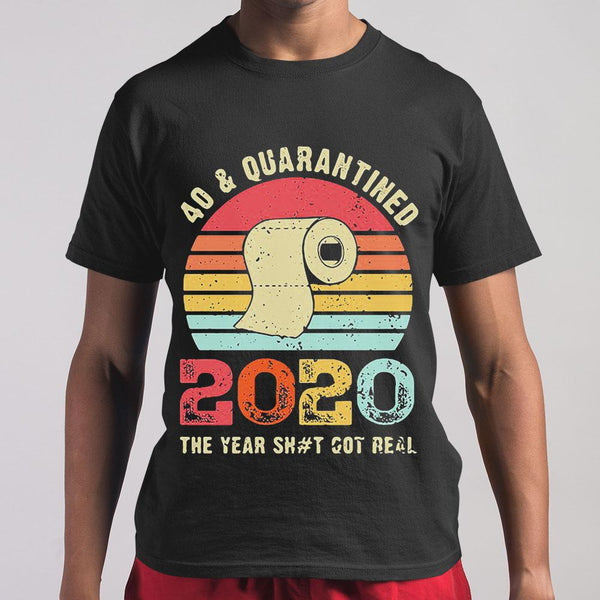 40 And Quarantined 2020 The Year Shit Got Real Toilet Paper Vintage T-shirt S By AllezyShirt