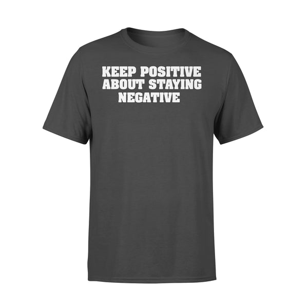 Official Keep Positive About Staying Negative Shirt L By AllezyShirt