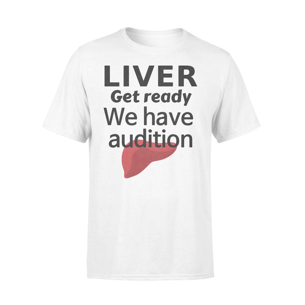 Liver Get Ready We Have Audition Shirt XL By AllezyShirt