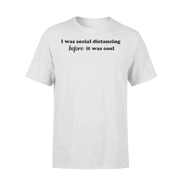I Was Social Distancing Before It Was Cool T-shirt XL By AllezyShirt