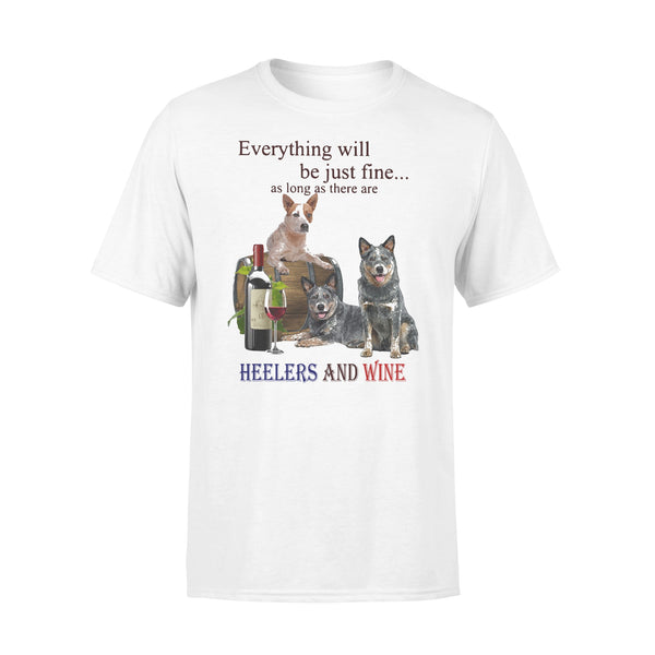 Everything Will Be Just Fine As Long As There Are Heelers And Wine T-shirt L By AllezyShirt