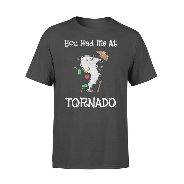 You Had Me At Tornado Shirt
