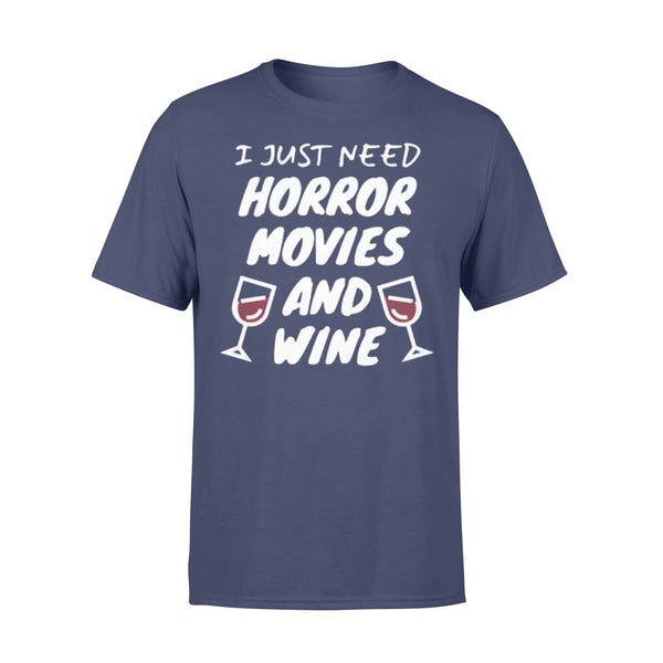 I Just Need Horror Movies And Wine T-shirt XL By AllezyShirt