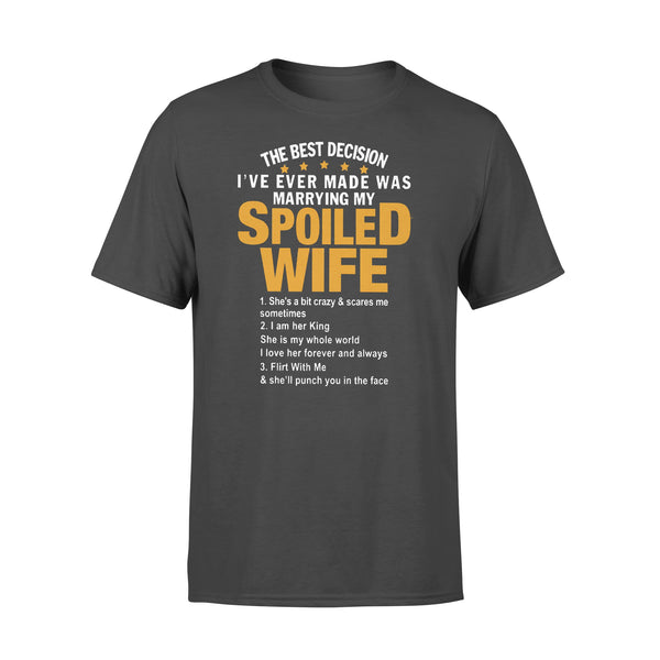 The Best Decision I Have Ever Made Was Marrying My Spoiled Wife T-shirt L By AllezyShirt