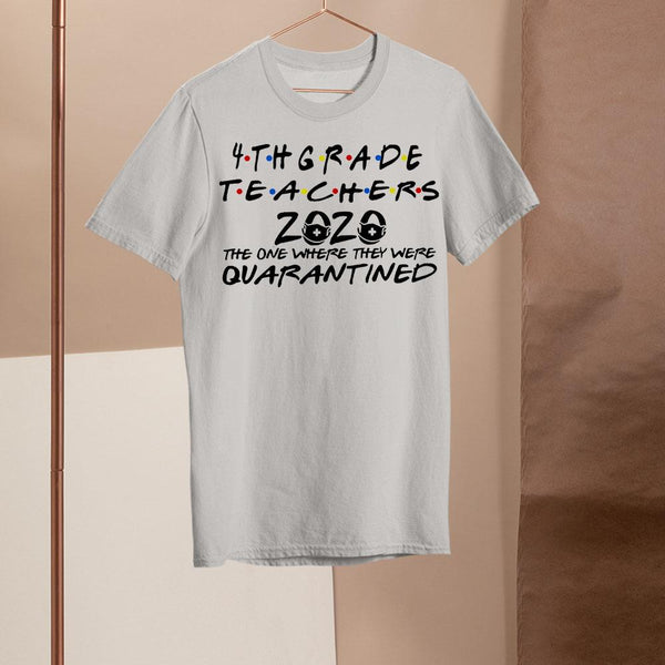 4Thgrade Teachers 2020 The One Where They Were Quarantined Shirt M By AllezyShirt