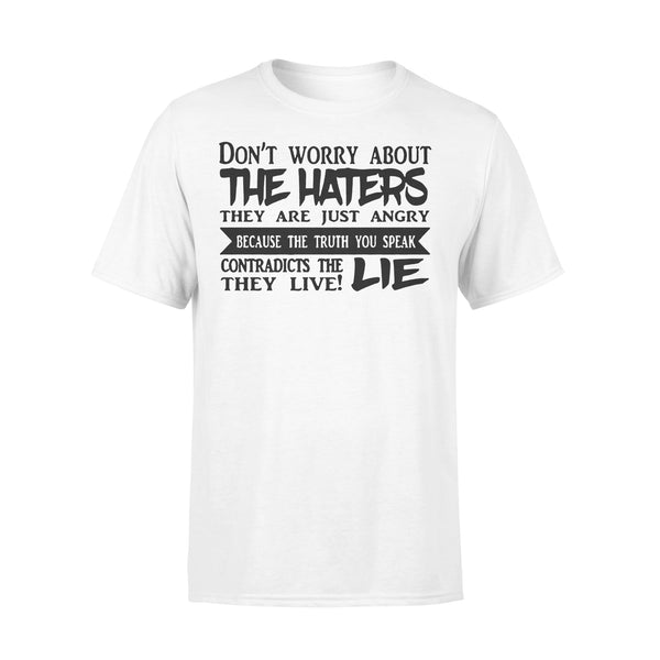 Don't Worry About The Haters They Are Just Angry Because The Truth You Speak T-shirt L By AllezyShirt