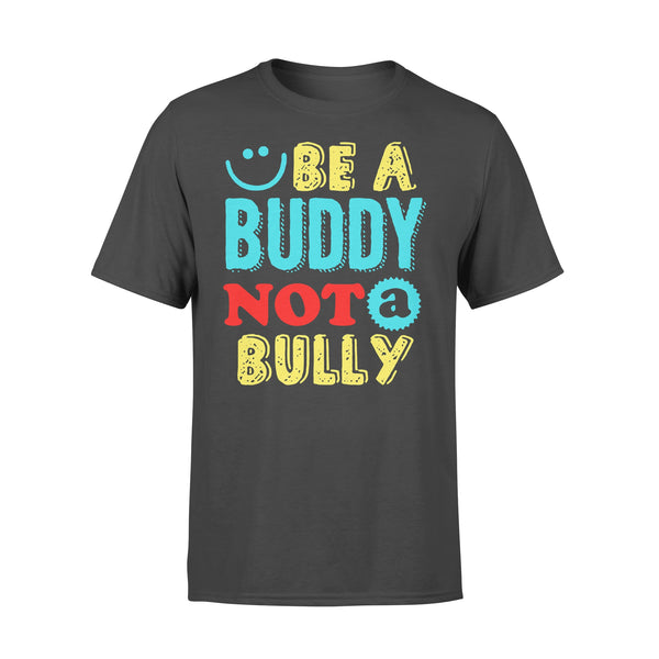 Be A Buddy Not A Bully L By AllezyShirt