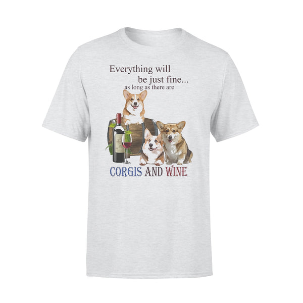 Everything Will Be Just Fine As Long As There Are Corgi And Wine T-shirt XL By AllezyShirt