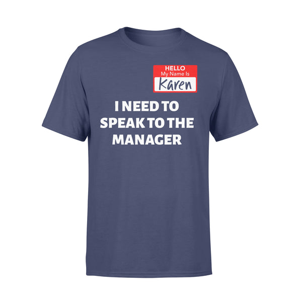 Hello My Name Is Karen I Need To Speak To The Manager T-shirt XL By AllezyShirt