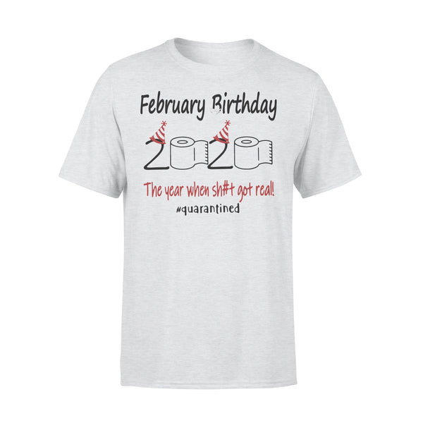 February Birthday 2020 The Year When Shit Got Real #quarantined Shirt XL By AllezyShirt
