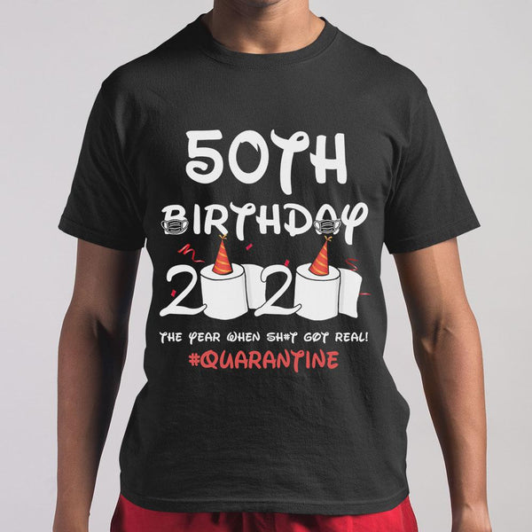 50Th Birthday 2020 The Year When Shit Got Real Quarantine T-shirt M By AllezyShirt