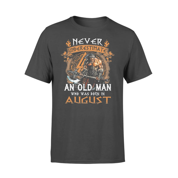 Never Underestimate An Old Viking Man Who Was Born In August T-shirt L By AllezyShirt