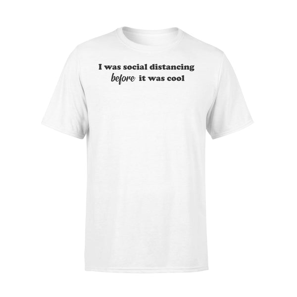 I Was Social Distancing Before It Was Cool T-shirt L By AllezyShirt