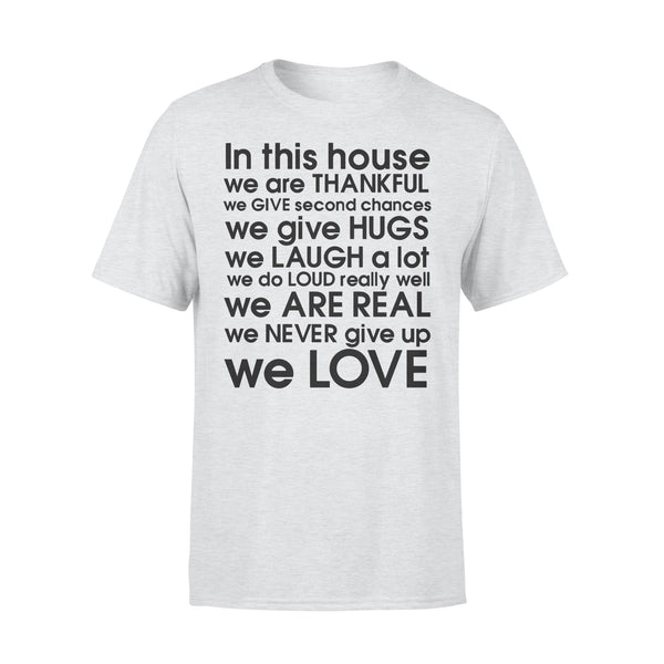In This House We Are Thankful We Give Second Chances We Give Hugs We Love T-shirt XL By AllezyShirt