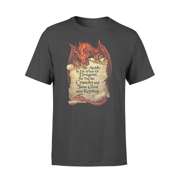 Do Not Meddle In The Affairs Of Dragons For You Are Crunchy And Taste Good With Ketchup T-shirt L By AllezyShirt