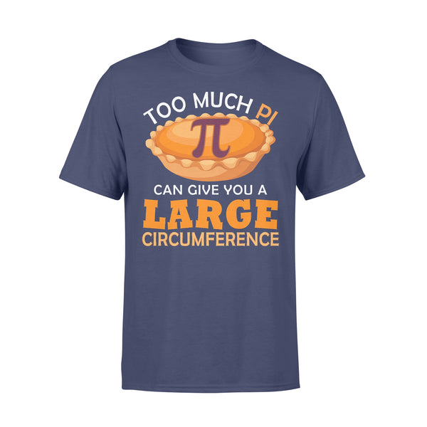 Too Puch Pi Cake Can Give You A Large Circumference T-shirt XL By AllezyShirt
