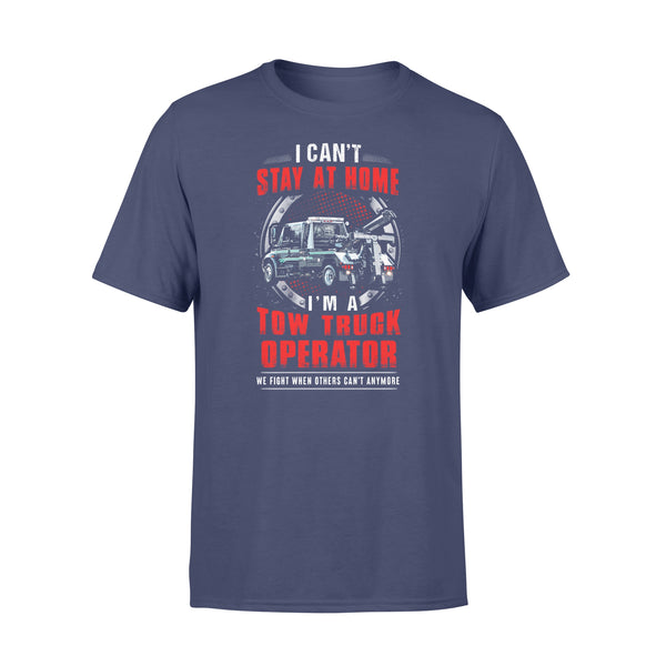 I Can't Stay At Home I'm A Tow Truck Operator T-shirt XL By AllezyShirt