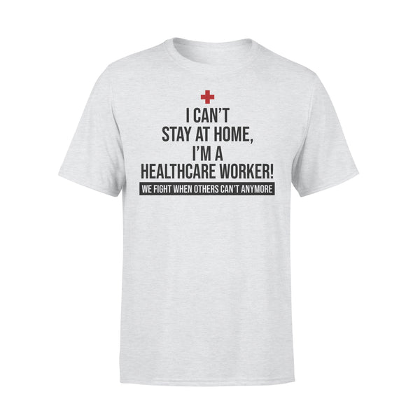 Doctor Nurses Can't Stay Home I'm A Healthcare Worker Fight Coronavirus Shirt XL By AllezyShirt