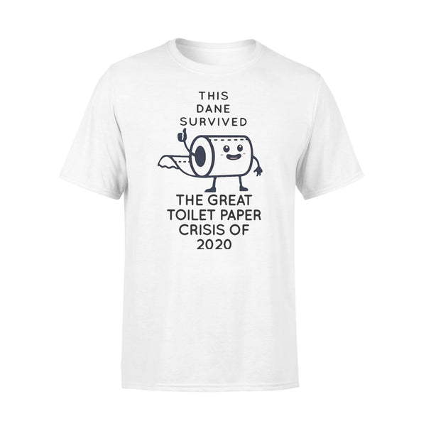 This Dane Survived The Great Toilet Paper Crisis Of 2020 Shirt L By AllezyShirt