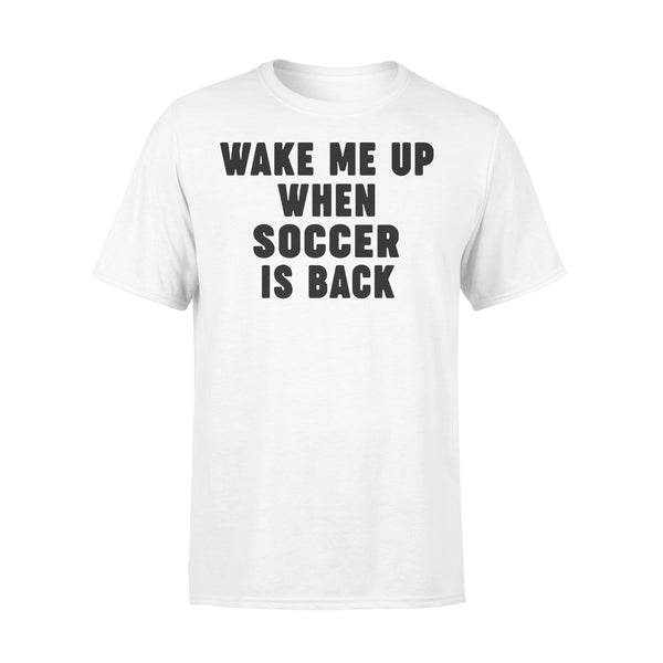 Wake Me Up When Soccer Is Back 2020 Shirt L By AllezyShirt