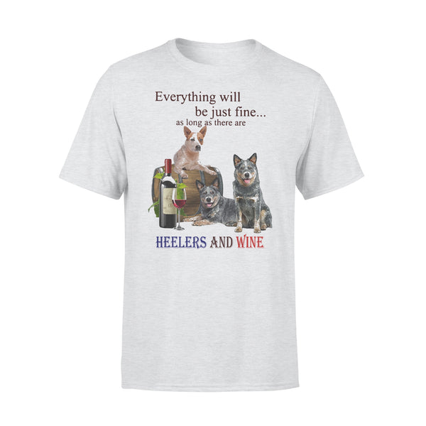 Everything Will Be Just Fine As Long As There Are Heelers And Wine T-shirt XL By AllezyShirt