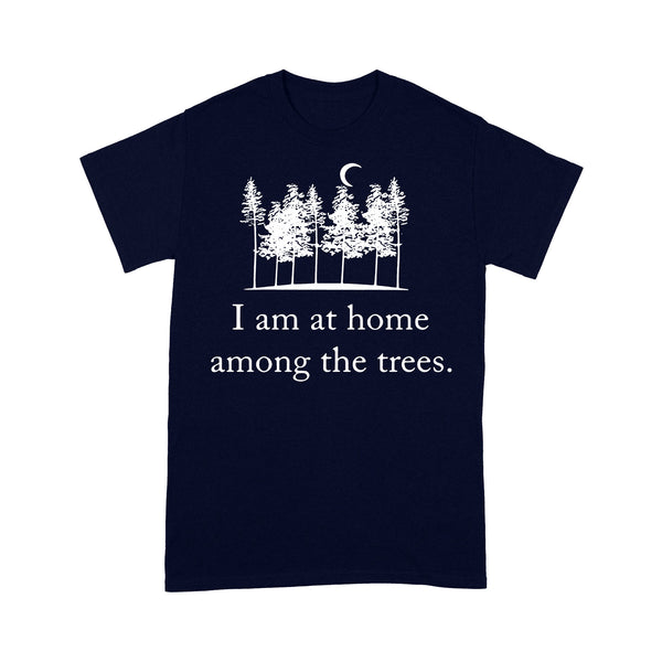 I Am At Home Among The Trees T-shirt XL By AllezyShirt