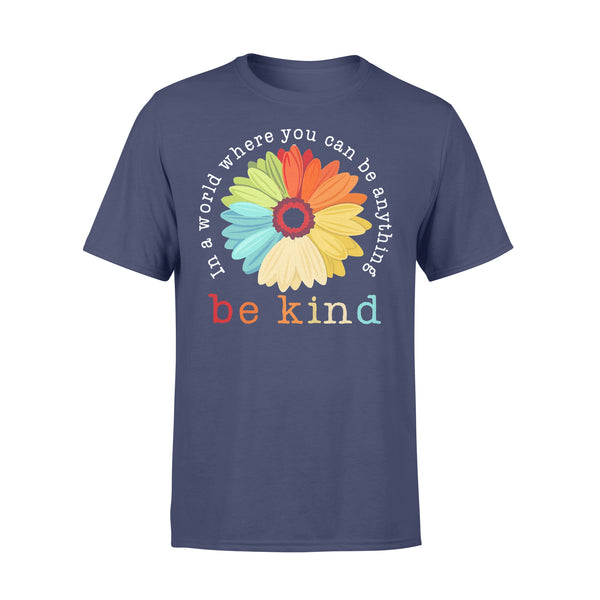 Official Flower In A World Where You Can Be Anything Be Kind Shirt XL By AllezyShirt