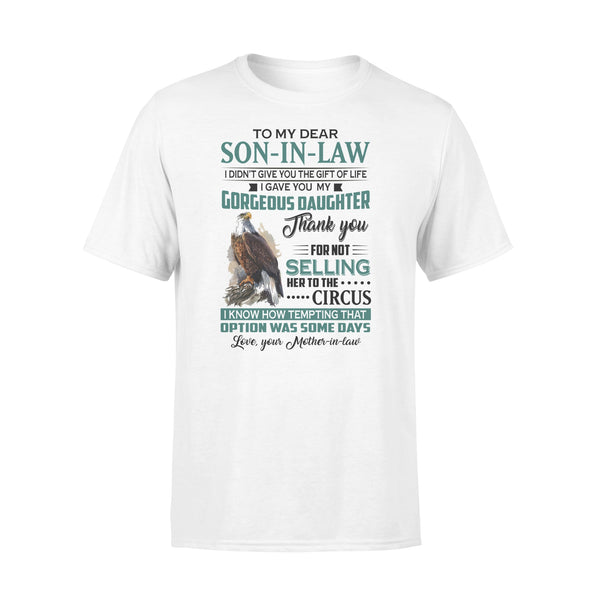 Hawks To My Dear Son-In-Law I Didn't Give You The Gift Of Life I Gave You My Gorgeous Daughter T-shirt L By AllezyShirt