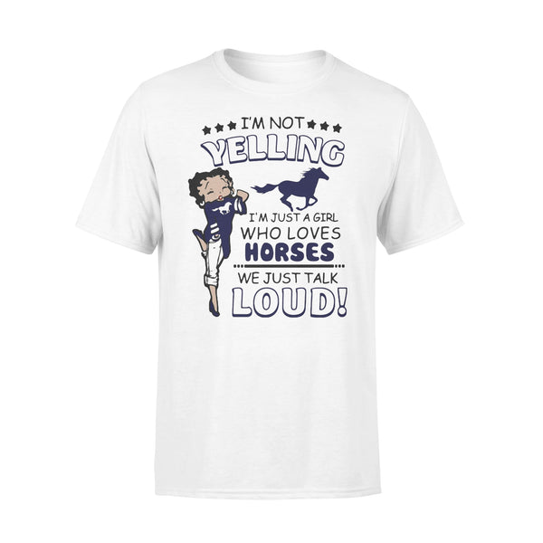 I'm Not Yelling I'm Just A Girl Who Loves Horse We Just Talk Loud T-shirt L By AllezyShirt