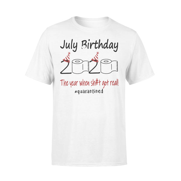 July Birthday The Year When Shit Got Real Quarantined Shirt L By AllezyShirt