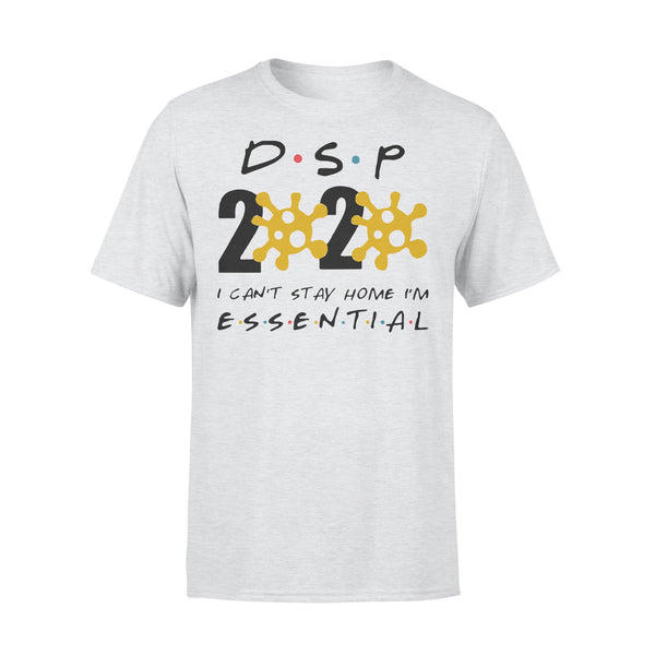Dsp 2020 I Can't Stay Home I'm Essential T-shirt XL By AllezyShirt