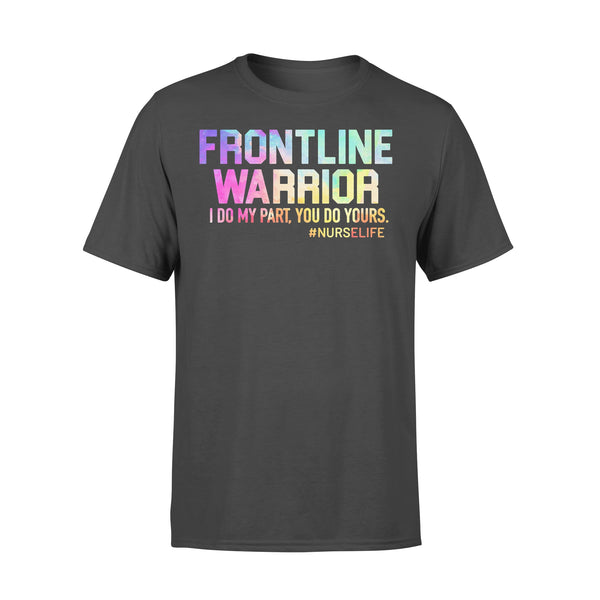 Frontline Warrior I Do My Part You Do Yours #nurselife T-shirt L By AllezyShirt