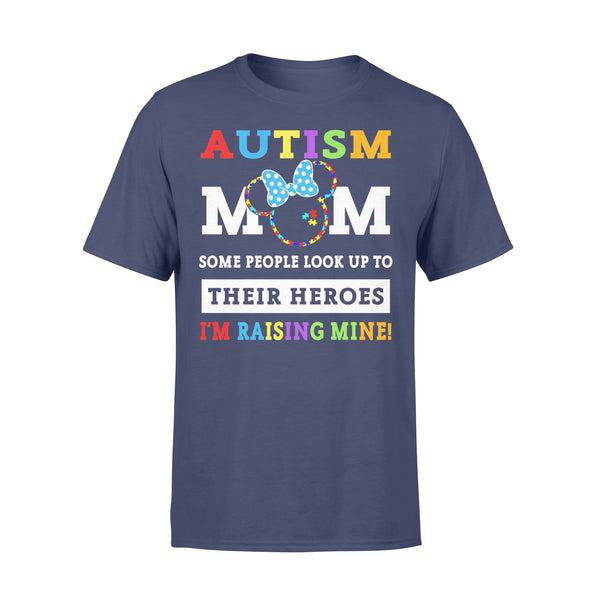 Autism Mom Some People Look Up To Their Heroes I'm Raising Mine Shirt XL By AllezyShirt