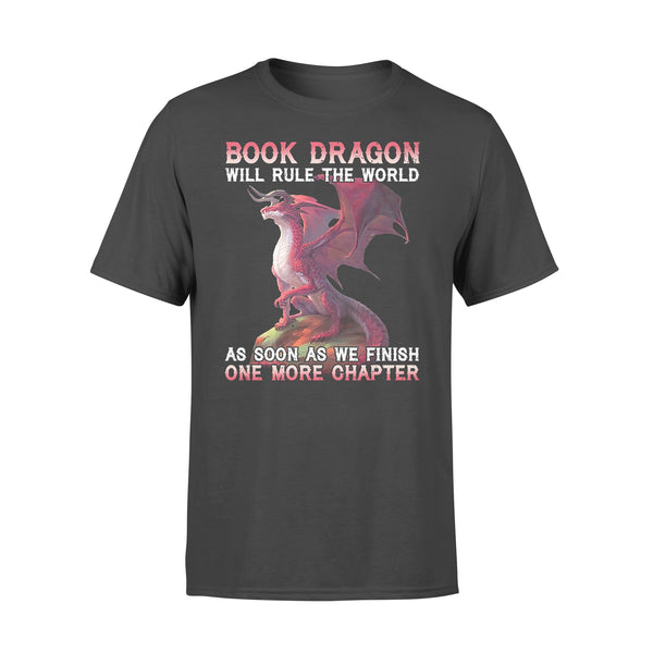Book Dragon Will Rule The World As Soon As We Finish One More Chapter T-shirt L By AllezyShirt