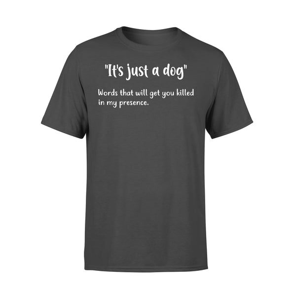 It's Just A Dog Words That Will Get You Killed In My Presence T-shirt L By AllezyShirt