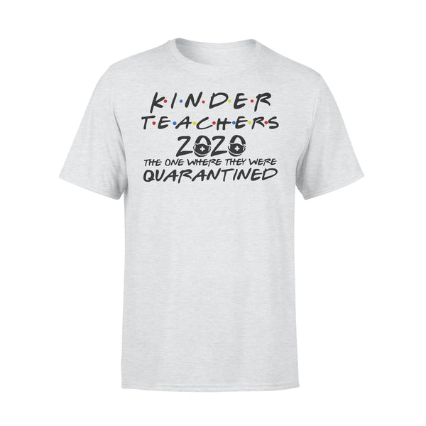 Kinder Teachers 2020 The One Where They Were Quarantined Shirt XL By AllezyShirt