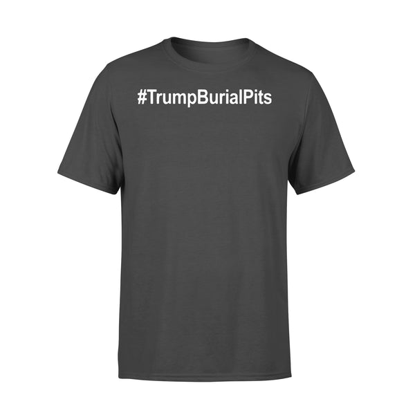 Trump Burial Pits T-shirt L By AllezyShirt