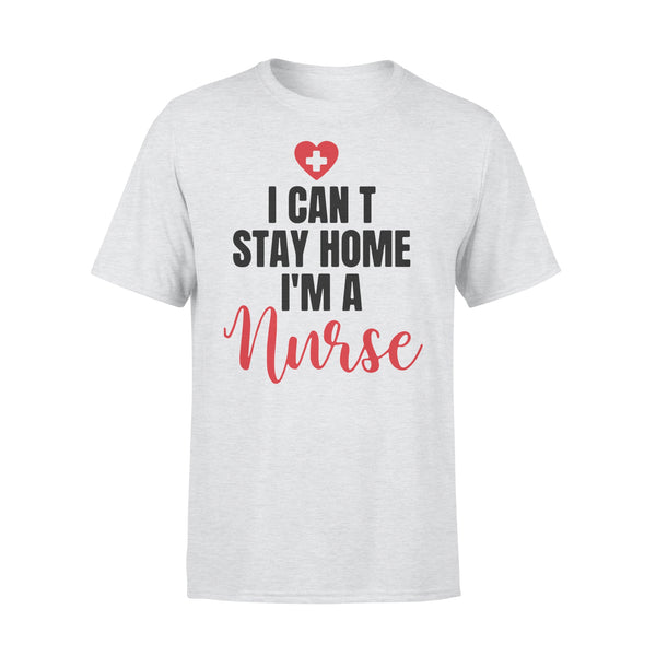 I Can‰ÛªT Stay Home I‰ÛªM A Nurse Shirt XL By AllezyShirt