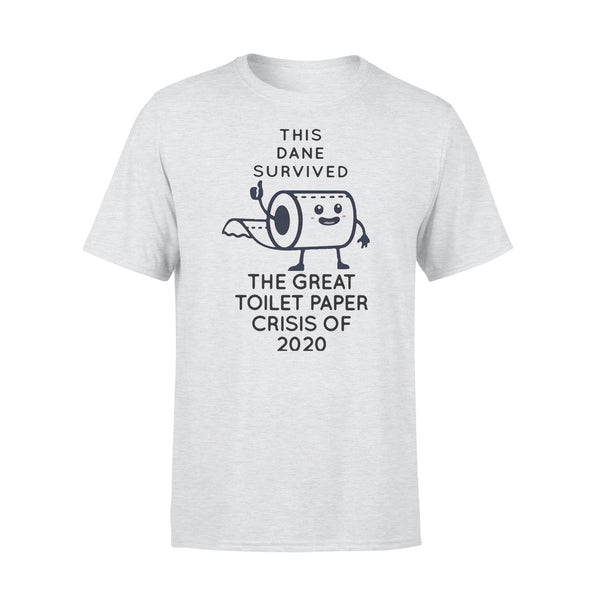 This Dane Survived The Great Toilet Paper Crisis Of 2020 Shirt XL By AllezyShirt